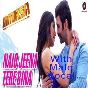 Naio Jeena Tere Bina With Male Voice Free Karaoke