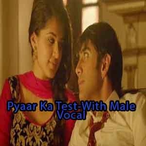 Pyaar Ka Test With Male Vocal