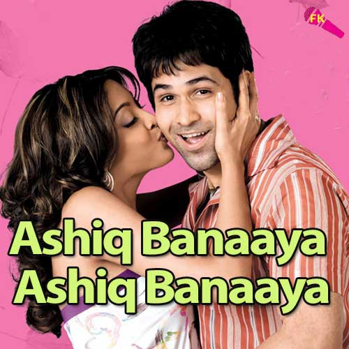 ashiq banaaya ashiq banaaya free karaoke aashiq banaya