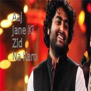 Aaj Jaane Ki Zid Na Karo Free Indian Karaoke
