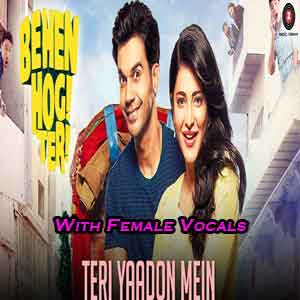 Teri Yaadon Mein With Female Vocals