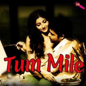 Tum Mile (Love Reprise)
